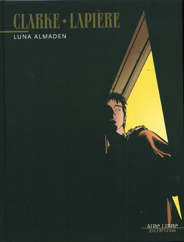 Luna Almaden, bd chez Dupuis de Lapière, Clarke, Cerise