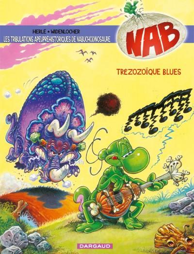 Nabuchodinosaure T13 : Trezozoïque blues (0), bd chez Dargaud de Herlé, Widenlocher, Goulesque
