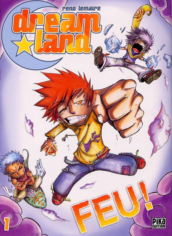 Dreamland  – 1ère edition, T1 : Feu ! (0), manga chez Pika de Lemaire