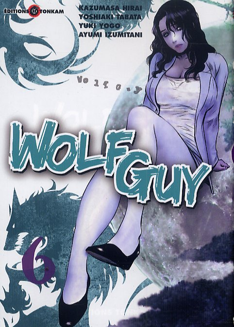 Wolf guy T6, manga chez Tonkam de Tabata, Hirai, Yogo, Izumitani