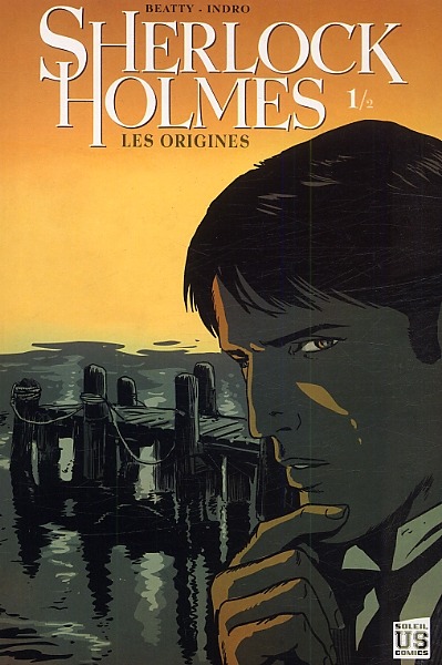 Sherlock Holmes T1 : Les origines 1/2 (0), comics chez Soleil de Indro, Beatty, Aviña