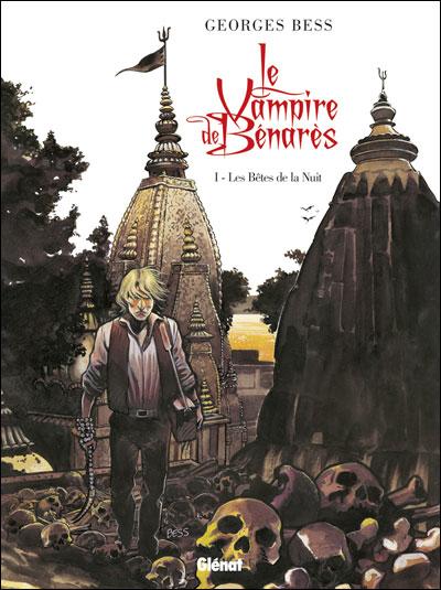 Le Vampire de Bénarès T1 : Les bêtes de la nuit (0), bd chez Glénat de Bess
