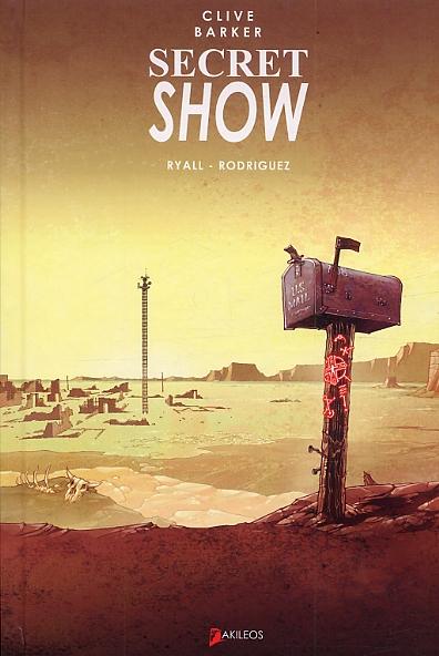 Secret Show, comics chez Akileos de Barker, Ryall, Rodriguez, Fotos