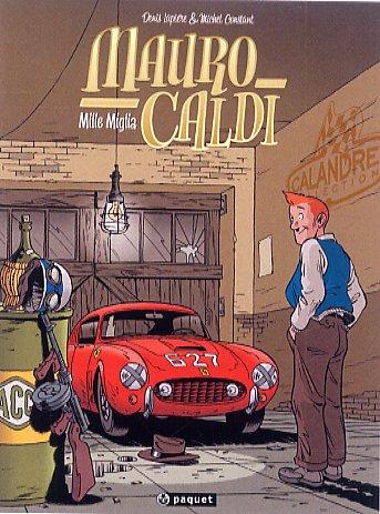 Mauro Caldi T1 : Mille Miglia (0), bd chez Paquet de Lapière, Constant, Constant