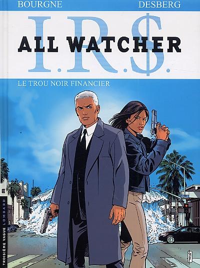 All watcher T7 : Le trou noir financier (0), bd chez Le Lombard de Desberg, Bourgne, Coquelicot, Pradelle
