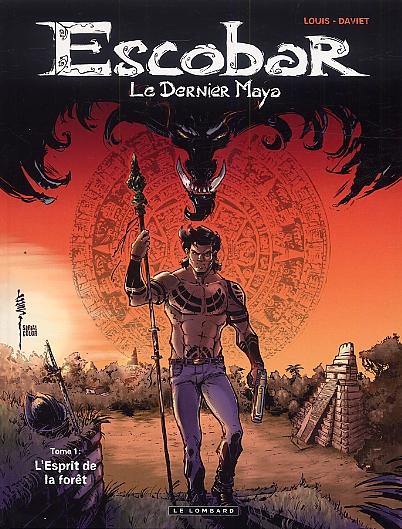 Escobar T1 : Le dernier Maya (0), bd chez Le Lombard de Louis, Daviet