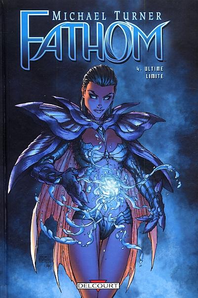 Fathom T4 : Ultime limite (0), comics chez Delcourt de Krul, Turner, Turnbull, Moràn, Mounts, Steigerwald
