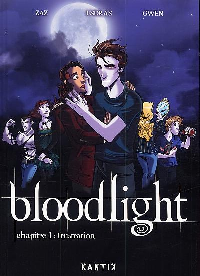 Bloodlight T1 : Frustration (0), bd chez Kantik de Zaz, Esdras, Gwen