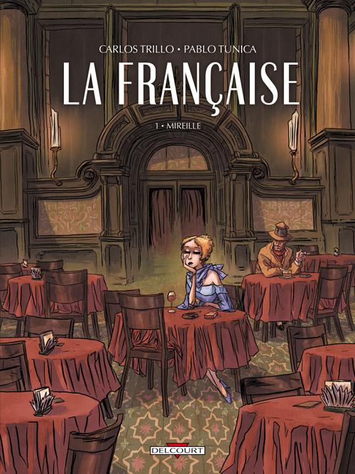 La Française T1 : Mireille (0), bd chez Delcourt de Trillo, Tunica