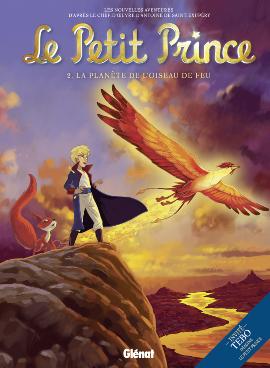 Le Petit Prince T2 : La planète de l'oiseau de feu (0), bd chez Glénat de Tébo, Dorison, Benoit, Fayolle, Poli, Digikore studio