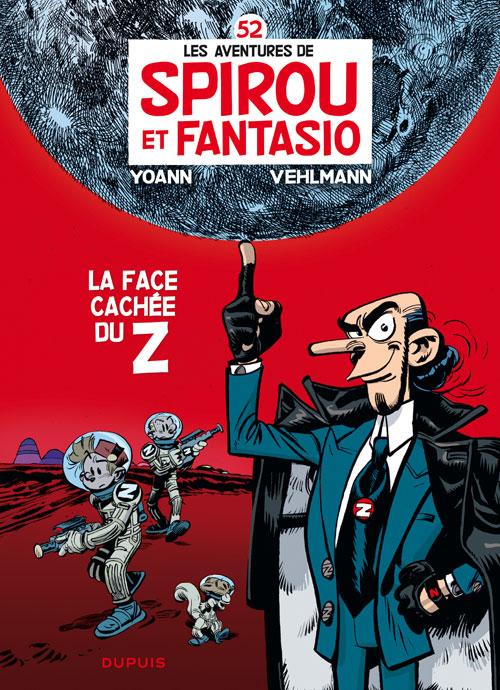 Spirou et Fantasio T52 : La face cachée du Z (0), bd chez Dupuis de Vehlmann, Yoann, Hubert