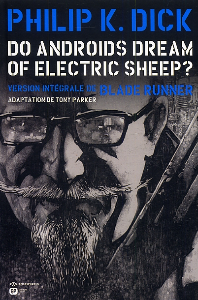 Do Androïds Dream of Electric Sheep ? T3, comics chez Emmanuel Proust Editions de K.Dick, Parker, Blond