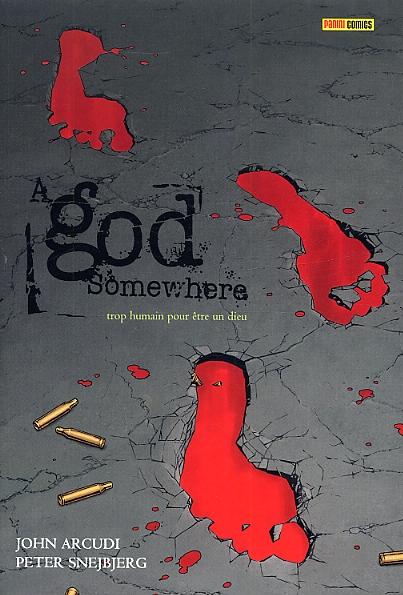 A God somewhere : Trop humain pour être un Dieu (0), comics chez Panini Comics de Arcudi, Snejberg, Hansen