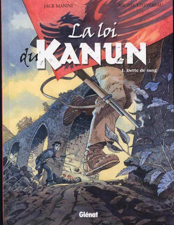 La loi du Kanun T1 : Dette de sang (0), bd chez Glénat de Manini, Chevereau