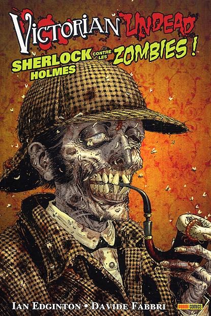 Victorian Undead : Sherlock Holmes contre les zombies ! (0), comics chez Panini Comics de Edginton, Fabbri, Strachan, Moore
