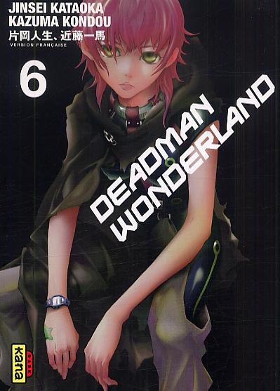 Deadman wonderland T6, manga chez Kana de Kondou, Kataoka