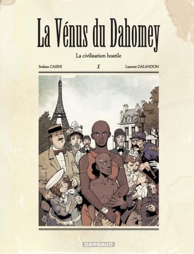 La Vénus du Dahomey T1 : La civilisation hostile (0), bd chez Dargaud de Galandon, Casini, Bouchard