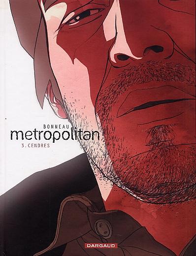 Metropolitan T3 : Cendres (0), bd chez Dargaud de Bonneau, Bonneau