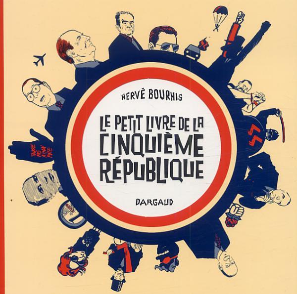 Le Petit livre de la Cinquième République, bd chez Dargaud de Bourhis