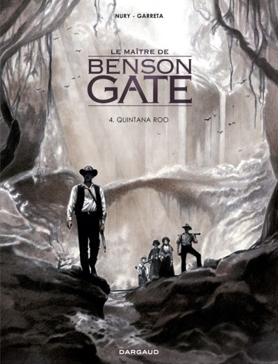 Le maître de Benson Gate T4 : Quintana Roo (0), bd chez Dargaud de Nury, Garreta, Chagnaud