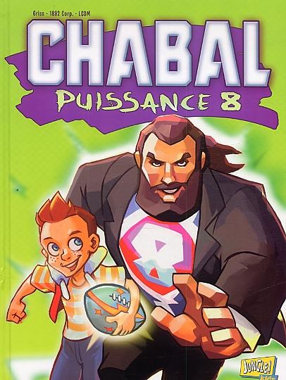 Chabal puissance 8 T1, bd chez Jungle de La Cour des Miracles