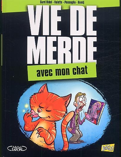 Vie de merde T5 : Avec mon chat (0), bd chez Jungle de Collectif, Ridel, Fricot, Schelle