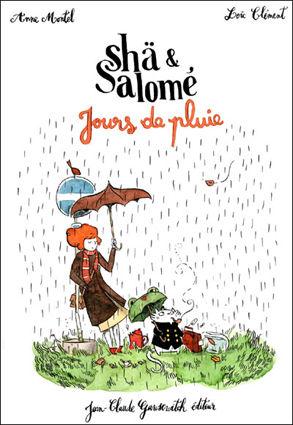 Shä & Salomé : Jours de pluie (0), bd chez Jean-Claude Gawsewitch Editeur de Clément, Montel