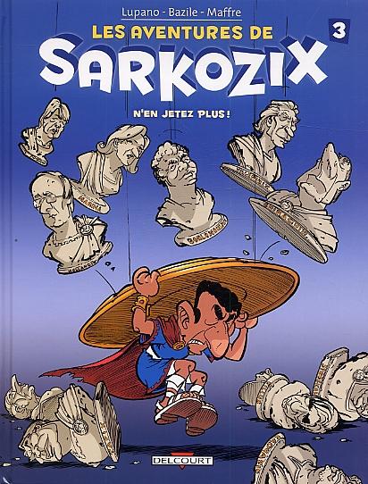 Les aventures de Sarkozix T3 : N'en jetez plus ! (0), bd chez Delcourt de Delcourt, Lupano, Bazile, Maffre