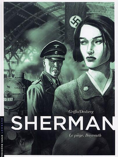 Sherman – cycle 1, T4 : Le piège Beyreuth (0), bd chez Le Lombard de Desberg, Griffo, Burgazzoli, Bautista