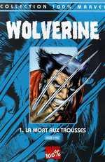 Wolverine (revue) – 100% Marvel, T1 : La mort aux trousses (0), comics chez Panini Comics de Ellis, Yu, Wright, Alanguilan
