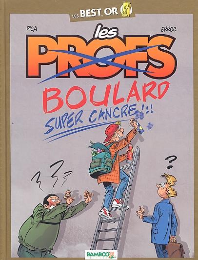 Les profs T2 : Boulard, super cancre !!! (0), bd chez Bamboo de Pica, Erroc, Guénard