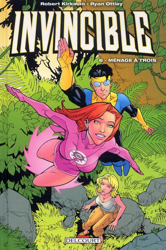 Invincible T6 : Ménage à trois (0), comics chez Delcourt de Kirkman, Ottley, Crabtree