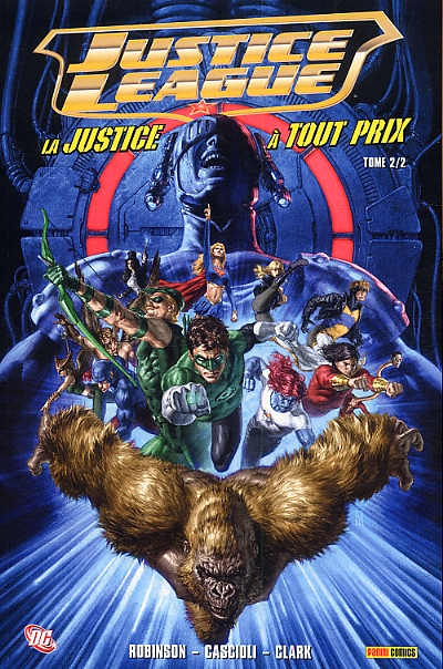 Justice League - La justice à tout prix T2, comics chez Panini Comics de Robinson, Krul, José, Mayhew, Fiorentino, Roberson, Beatty, Clark, Neves, Cifuentes, Cascioli, Troy, Kososki, Oum, Ruffino
