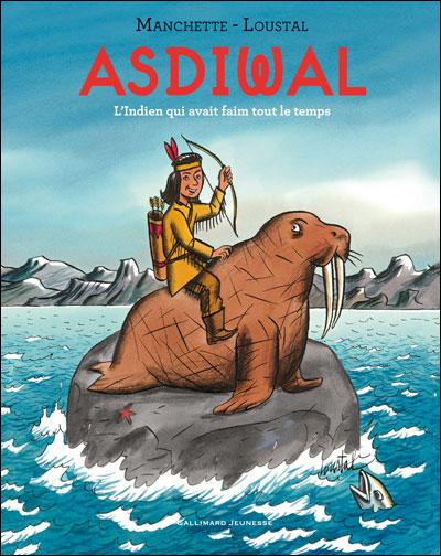 Asdiwal : L'indien qui avait faim tout le temps (0), bd chez Gallimard de Manchette, de Loustal