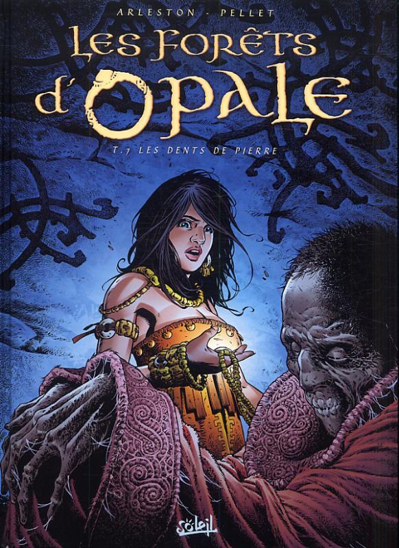 Les forêts d'Opale T7 : Les Dents de pierre (0), bd chez Soleil de Arleston, Pellet, Goussale