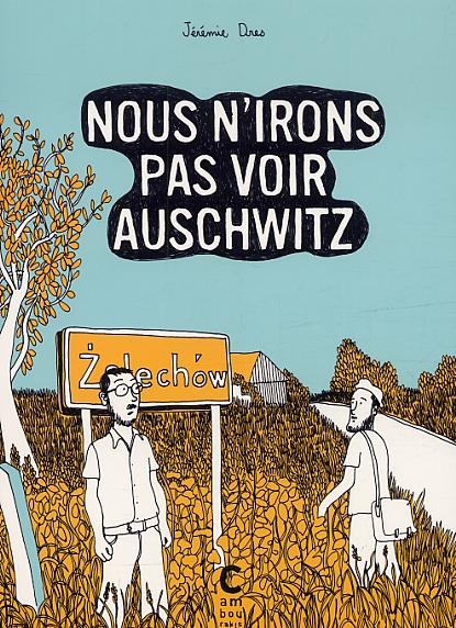 Nous n'irons pas voir Auschwitz, bd chez Cambourakis de Dres