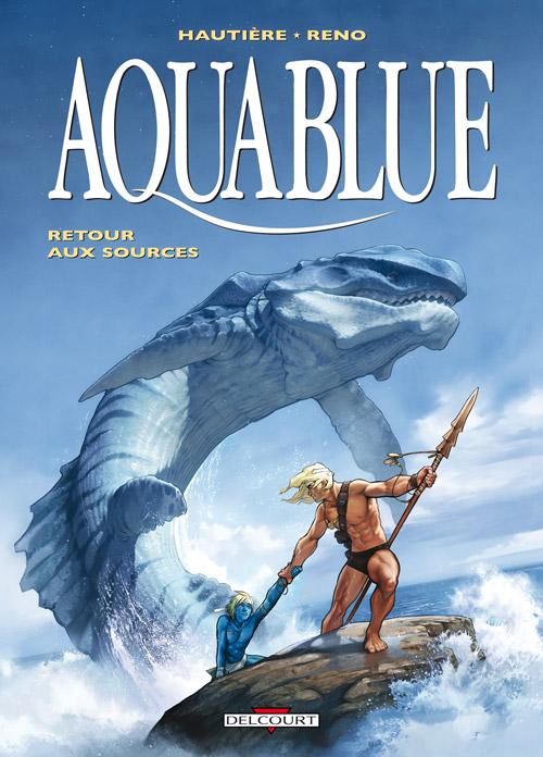 Aquablue T12 : Retour aux sources (0), bd chez Delcourt de Hautière, Reno