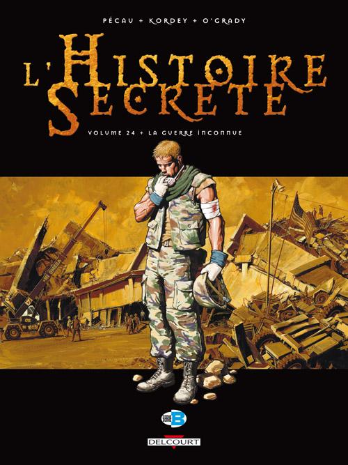L'histoire secrète T24 : La guerre inconnue (0), bd chez Delcourt de Pécau, Kordey, O'Grady