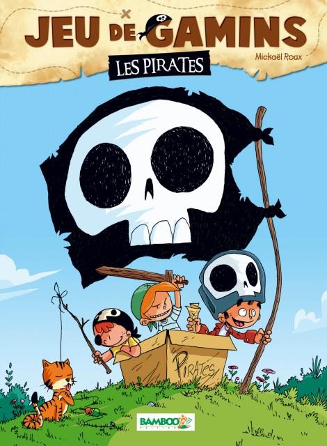Jeu de gamins T1 : Les pirates (0), bd chez Bamboo de Roux, Dawid