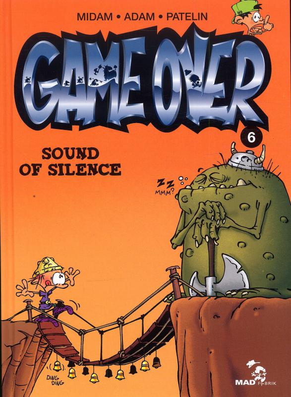 Game Over T6 : Sound of silence (0), bd chez Mad Fabrik de Patelin, Adam, Midam