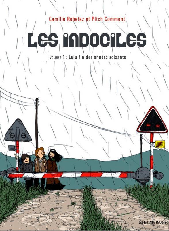 Les Indociles T1 : Lulu, fin des années soixante (0), bd chez Les enfants rouges de Rebetez, Comment