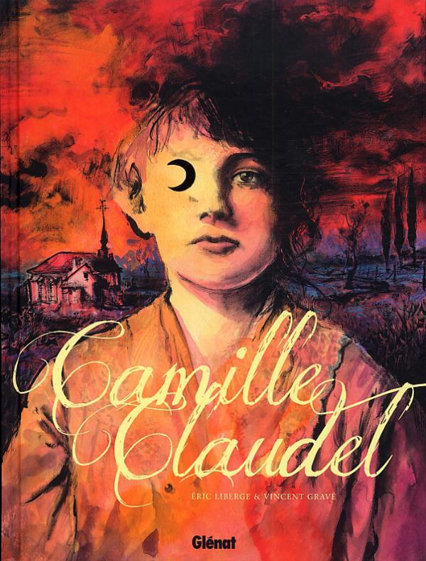 Camille Claudel, bd chez Glénat de Gravé, Liberge