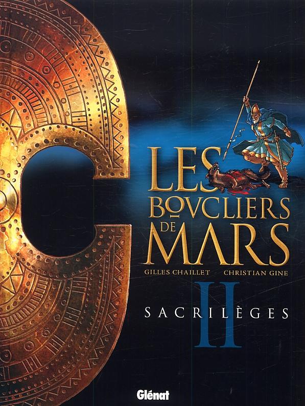 Les Boucliers de mars T2 : Sacrilèges (0), bd chez Glénat de Chaillet, Gine, Quaresma