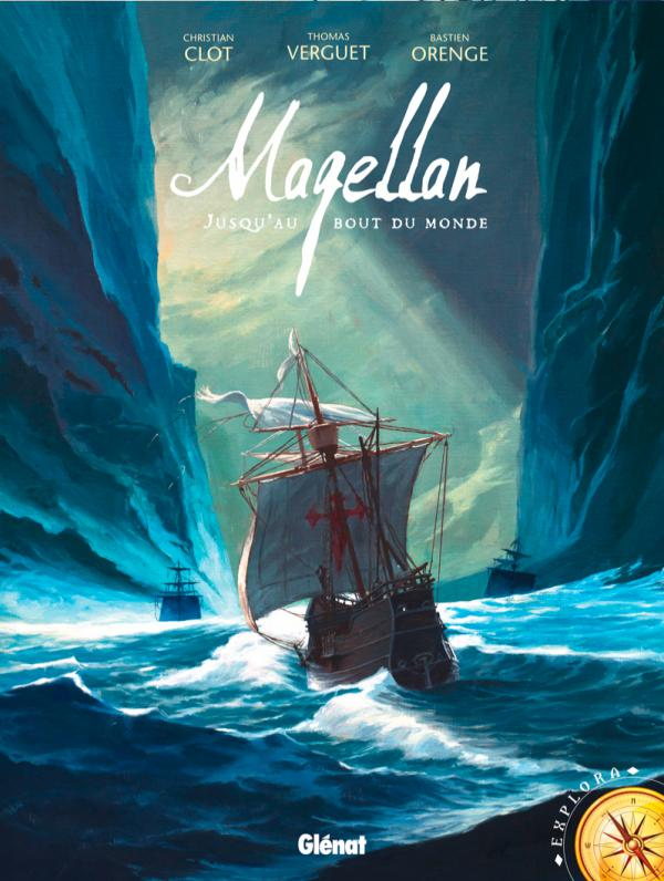 Magellan, bd chez Glénat de Clot, Orenge, Verguet, Gantiez, Kim, Digikore studio, Florent