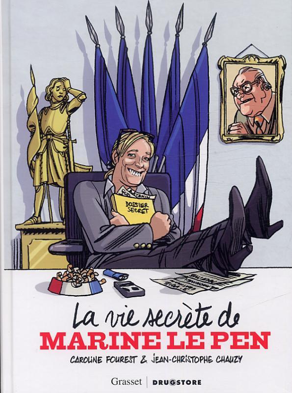 La Vie secrète de Marine le Pen, bd chez Drugstore de Fourest, Chauzy, Montlahuc