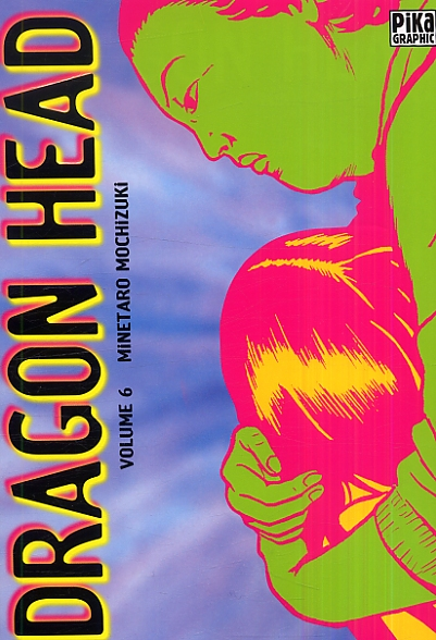 Dragon Head – Edition simple, T6, manga chez Pika de Mochizuki