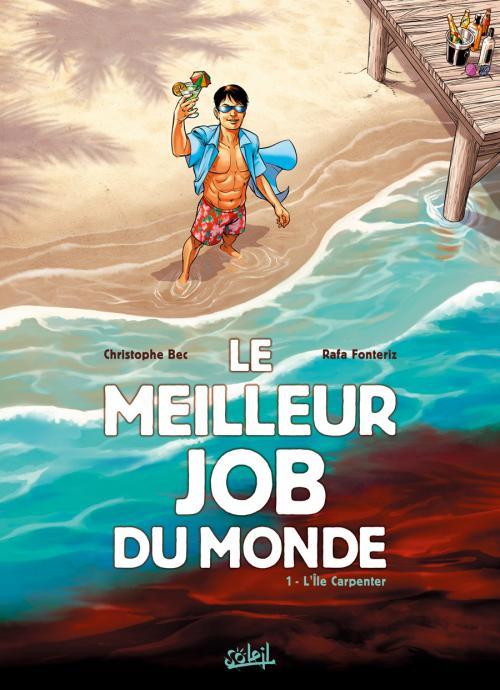 Le Meilleur job du monde T1 : L'Ile Carpenter (0), bd chez Soleil de Bec, Fonteriz, Facio