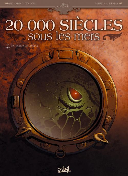 20 000 siècles sous les mers T2 : Le Repaire de Cthulhu (0), bd chez Soleil de Nolane, Dumas, Gonzalbo
