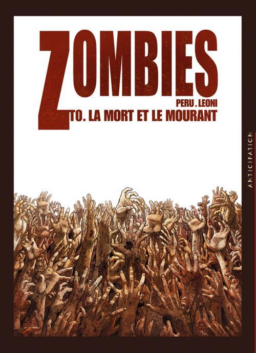 Zombies : La Mort et le Mourant (0), bd chez Soleil de Peru, Léoni, Vattani, Garofalo