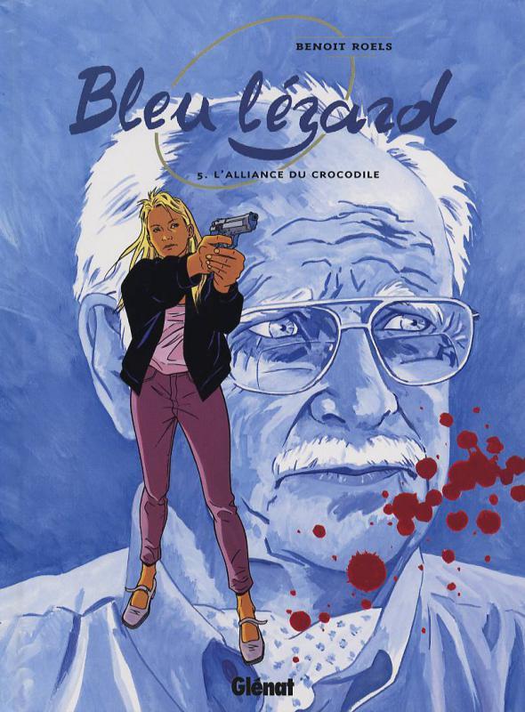 Bleu lézard T5 : L'alliance du crocodile (0), bd chez Glénat de Roels